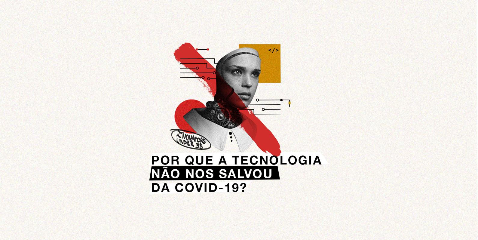 Por que a tecnologia não nos salvou da covid-19?