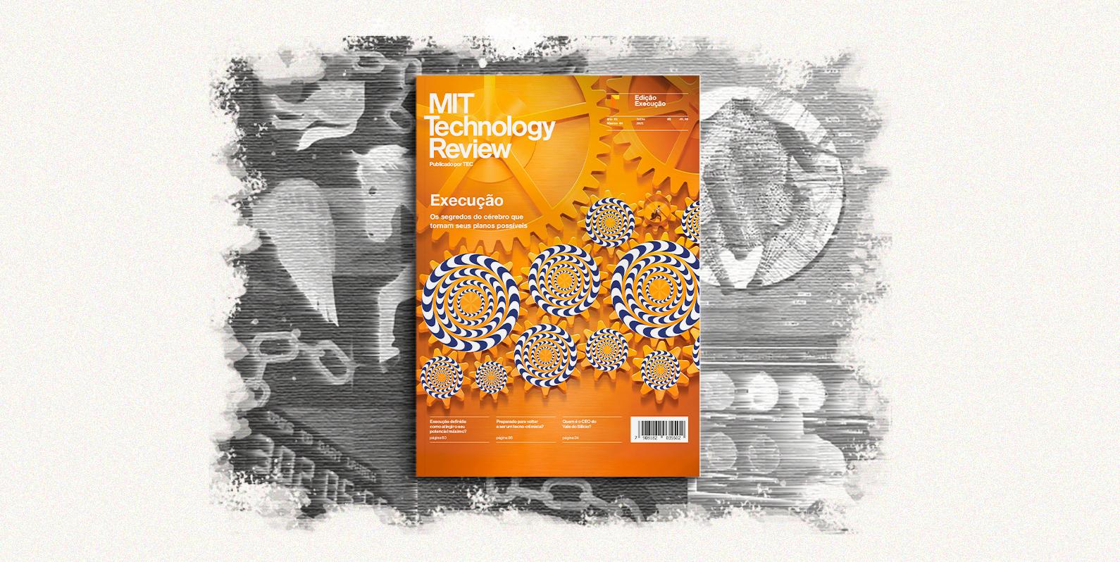 Execução, os segredos do cérebro que tornam seus planos reais: 4ª edição da MIT Technology Review Brasil